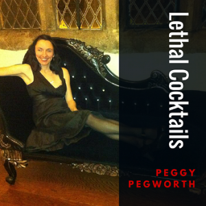 Lethal Cocktail Peggy Pegworth